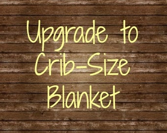 Crib Size Upgrade Only