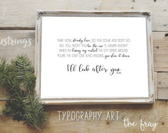 "The Fray Lyrics Typography Digital Art Print - ""Look After You"""