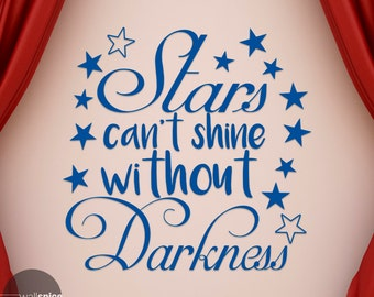 Stars Can't Shine Without Darkness Vinyl Wall Decal Sticker