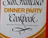 The San Francisco Dinner Party Cookbook Menus from the San Francisco Cooking School by Judith Ets-Hokin 1975