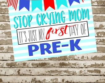 First day of school printable! Stop Crying Mom!