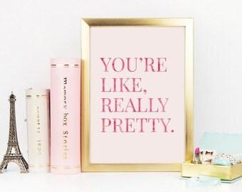 You're Like Really Pretty Print, Desk Accessories, Makeup Print, Makeup Art, Fashion Print, Printable Art, Makeup Print, Makeup Printable