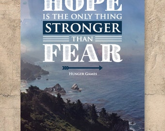 Hunger Games quote // Inspirational quote // Hope is the only thing stronger than fear // Typographical print