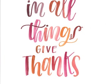 In All Things Give Thanks Print
