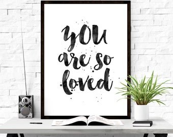 You Are So Loved Print, Brush Lettering, Hand Lettering, Nursery Prints, Love Print, Nursery Wall Art, Downloadable Prints, Watercolor Print