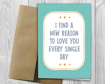 PRINTED I Find a New Reason to Love You Every Single Day 5x7 Greeting Card - Love Notecard