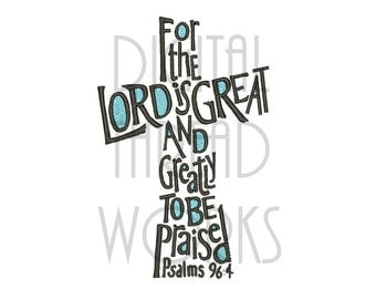 Christian Scripture Cross Machine Embroidery Design for 4x4, 5x7, and 6x10 inch Hoops, Instant Download. The Lord is Great.