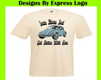 Classic VW Volkswagen Beetle Bug Classic Sports Car Things Get Better With Age Printed Natural  T Shirt Tee