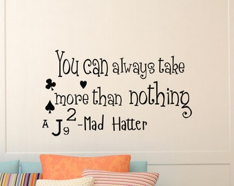 Wall Decals Alice in Wonderland Quote Decal You can always take more than nothing  Sayings Sticker Vinyl Decals Wall Decor Murals Z318