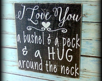 I love you a bushel and a peck and a hug around the neck - Black and White Decor - Rustic Wooden Sign - Love Plaque - Hand Painted Sign
