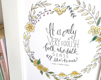 Anne of Green Gables Quote - Floral - Wall Art - handlettered -QFF