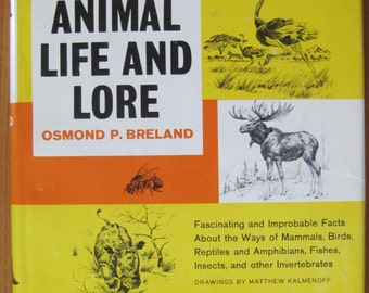Animal Life and Lore, Author: Osmond P. Breland, 1963, Vintage Book