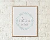 "Printable Christian Wall Art   Jesus is Love   Instant Download   8"" x 10""   Wall Art   Digital Print   Jesus Wall Art   DIY   Print at Home"