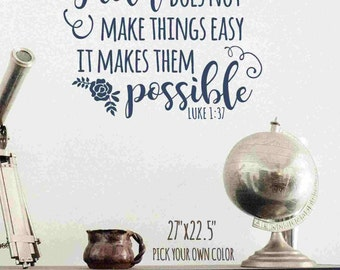 LUKE 1:37 Wall Decal / Faith does not make things easy it makes them possible, scripture decal, scripture wall decal, bible verse wall decal