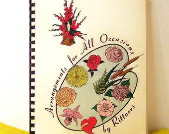 Vintage Floral Arrangement Book Arrangements for All Occasions by Rittners