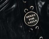 Dykes for Satan Enamel Pin