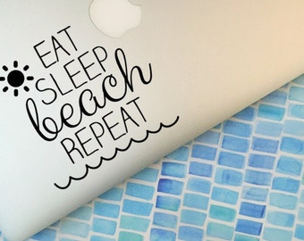 Eat Sleep Beach Repeat                 , Laptop Stickers, Laptop Decal, Macbook Decal, Car Decal, Vinyl Decal