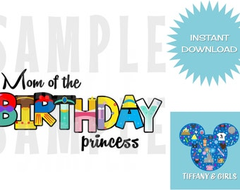 INSTANT DOWNLOAD Mom of the Birthday Princess Disney Princess Shirt Iron-On JPEG