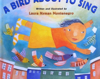 A Bird About to Sing by Laura Nyman Montenegro - Childrens Book, Picture Book, Kids Book Writing Poetry Kids Gift for Kid Illustration Book
