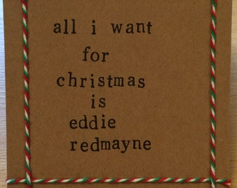 All I want for Christmas is Eddie Redmayne handmade Christmas card