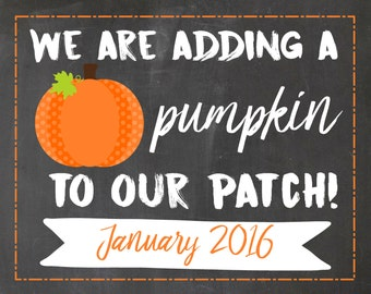 Fall pregnancy announcement - printable - chalkboard sign - we are adding a pumpkin to our patch - digital file - expecting