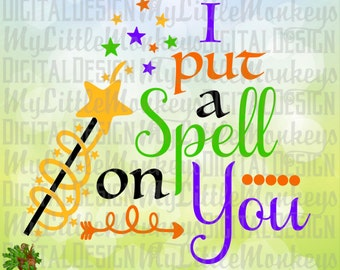 I put a Spell on You Magic Wand Halloween Design Cut File & Clipart Digital Instant Download Jpeg Png SVG EPS DXF