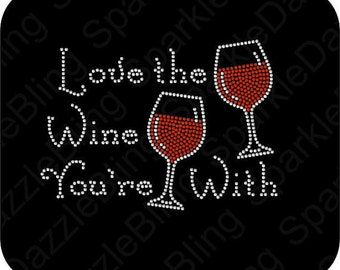 Rhinestone transfer Love the Wine You're With