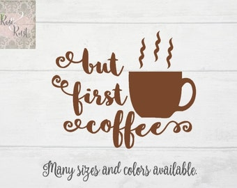 But First Coffee Decal, Coffee Decal, Coffee Wall Quote, Coffee Decor, Gift for Coffee Lovers, Cafe Decal, Kitchen Decal, Coffee Lovers