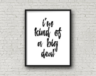 I'm Kind of A Big Deal Typography Art Print. Modern Home Decor Funny. Wall Art. Quote Print Print typography Art Word Art Typography Poster