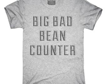 Big Bad Bean Counter T-Shirt, Hoodie, Tank Top, Gifts