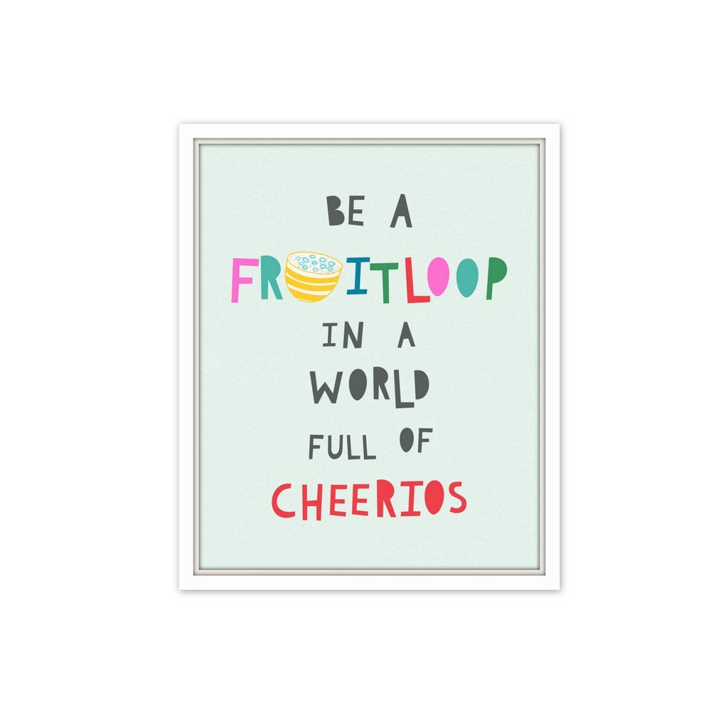 Be A Fruitloop In A World Full Of Cheerios Quote: Be A Fruitloop In A World Full Of Cheerios Gift For Boy Gift