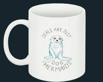 Seals Are Just Dog Mermaids mug