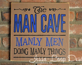 The Man Cave, Manly Men Doing Manly Things