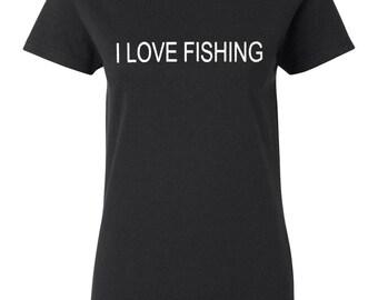 Women's I love Fishing T-Shirt - Sizes S / M / L / XL / 2X / 3XL (#505)