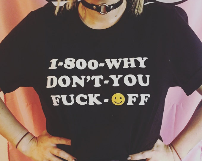 1-800 FUCK OFF TEE