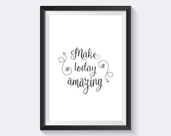 Make today amazing print, black and white print, typography, arrows print, inspirational print, motivational print, instant download