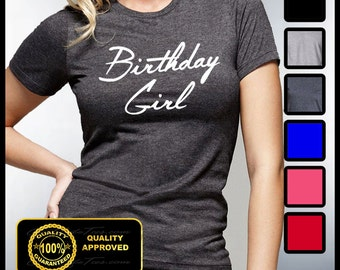 Birthday Girl Shirt, Womens Birthday Tshirt, Birthday tees, Gifts for Her, Wedding, Gifts for wife