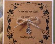 Wear me for luck on your wedding day 4inch card and fourleaf clover clip. Hen party gift. Gift from mother of the bride or bridesmaids.