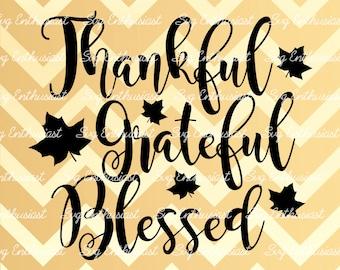 Thankful Grateful Blessed SVG, Fall leaves Svg, Leaf Svg, Autumn Svg, Fall Svg, Thanksgiving SVG, Eps, Cut Files, Clip Art, Print, Svg,