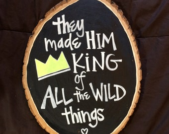 Nursery Art // They Made Him King of All the Wild Things