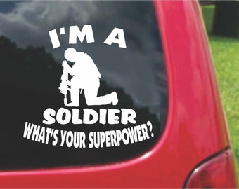 Set (2 Pieces) I'm a Soldier   What's Your Superpower? Sticker Decals 20 Colors To Choose From.  U.S.A Free Shipping