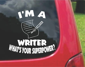 Set (2 Pieces) I'm a WRITER  What's Your Superpower? Sticker Decals 20 Colors To Choose From.  U.S.A Free Shipping