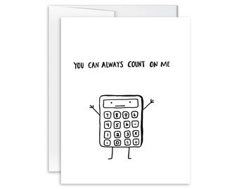Encouragement Card - You Can Count on Me Calculator Card - Greeting Card - Encouragement Card - Nerdy Love - Geek Love - Geekery - 151201