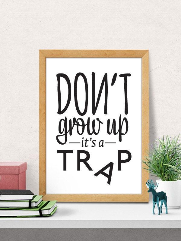 Dont grow up its a trap nursery wall decor kids room decor - Trap decor ...