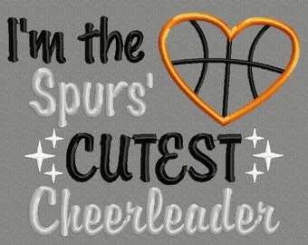 Buy 3 get 1 free!  I'm the Spurs' cutest cheerleader applique embroidery design 4x4 5x7