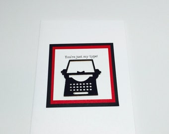Handmade You're Just My Type Greeting Cards