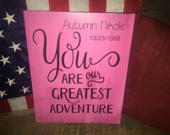 You are our greatest adventure/personalized with name and birthday