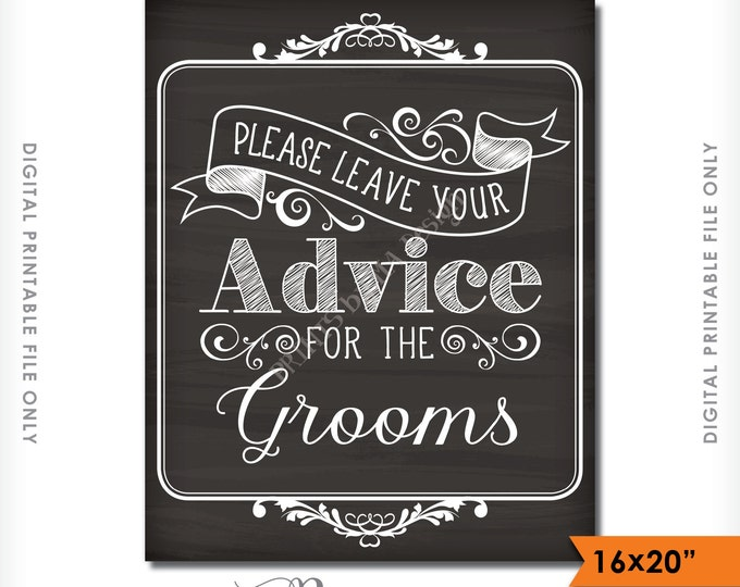 """Advice for the Grooms, Please Leave your Advice for the Grooms, Give Advice, Instant Download 8x10/16x20"""" Chalkboard Style Printable Sign"""