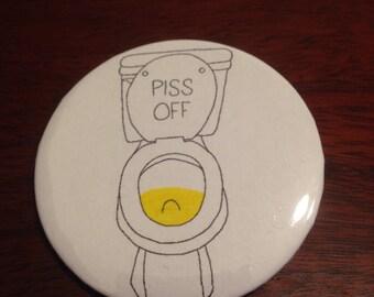 Piss Off Pinback Button 2.25