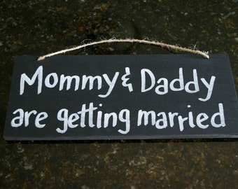 Mommy & Daddy Are Getting Married Wedding Sign